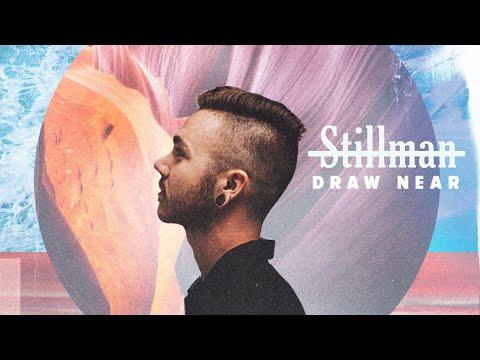 Stillman - Draw Near (Official Music Video)