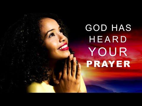 GOD HAS HEARD YOUR PRAYERS - MORNING PRAYER