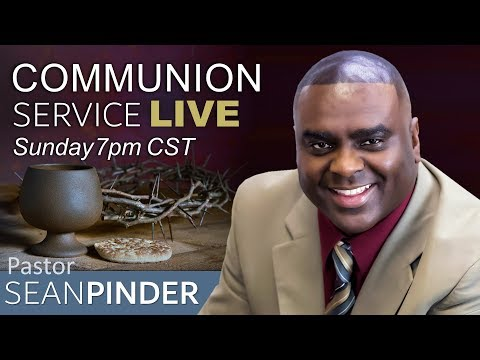 COMMUNION SERVICE - BIBLE PREACHING  PASTOR SEAN PINDER