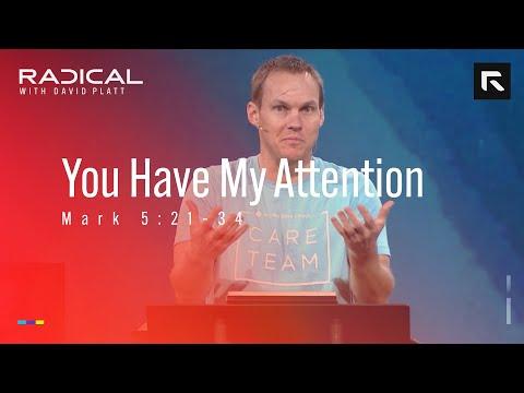 You Have My Attention // Sermon // David Platt