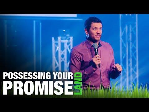 POSSESSING YOUR PROMISE LAND  Pastor Ilya