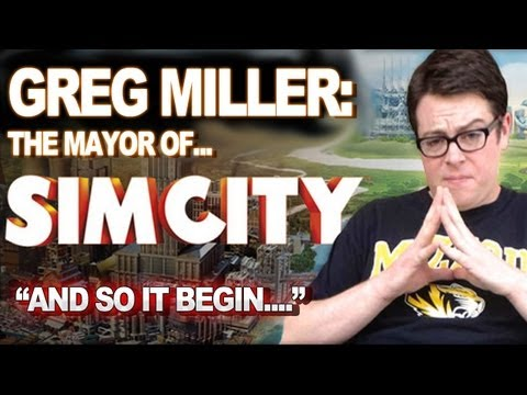 Greg Miller: Mayor of SimCity - And so it Begins... - Greg Plays SimCity Ep.1 - UCKy1dAqELo0zrOtPkf0eTMw