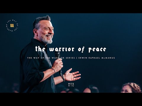 The Warrior of Peace  The Way of the Warrior  Mosaic - Erwin McManus
