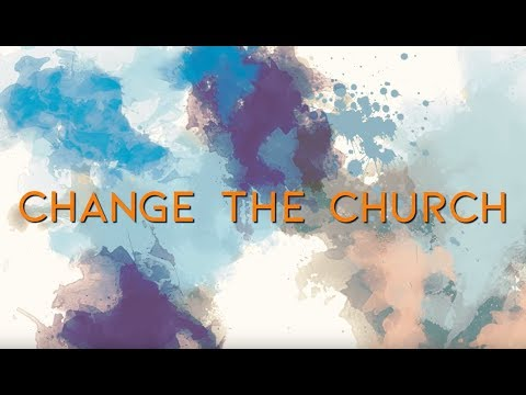 The Church Needs to Change