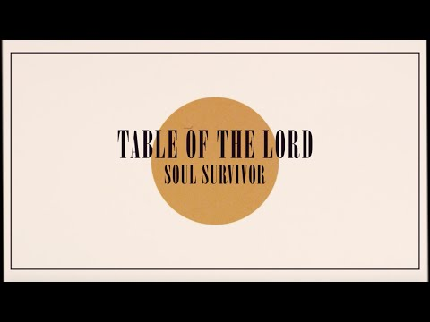 Soul Survivor - Table Of The Lord (Official Lyric Video)