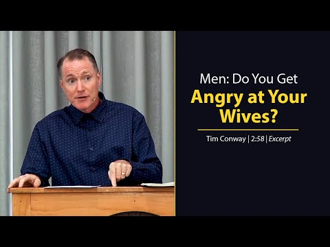 Men: Do You Get Angry at Your Wives? - Tim Conway