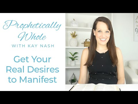 Prophetically Whole- Your Desires Manifested