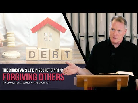 The Christian's Secret Life: Forgiving Others - Tim Conway