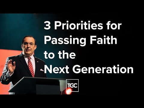 Three Priorities for Passing Faith to the Next Generation