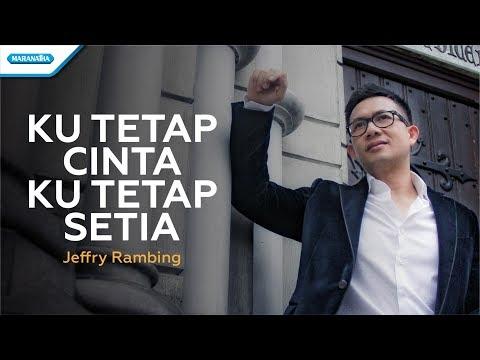 Ku Tetap Cinta Ku Tetap Setia - Jeffry Rambing (vertical video lyric)