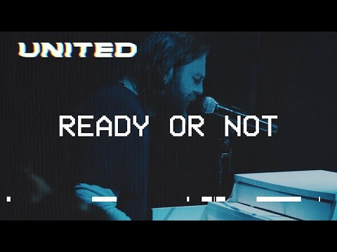 Ready or Not (Live) Hillsong UNITED