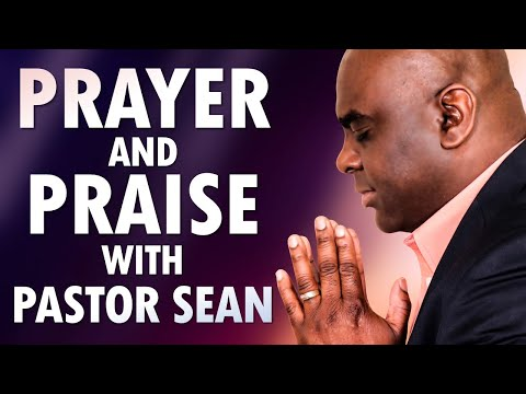 Prayer and Praise with Pastor Sean (Enjoy the Presence of the Lord)