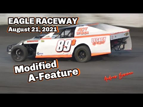 08/21/2021 Eagle Raceway Modified A-Feature - dirt track racing video image