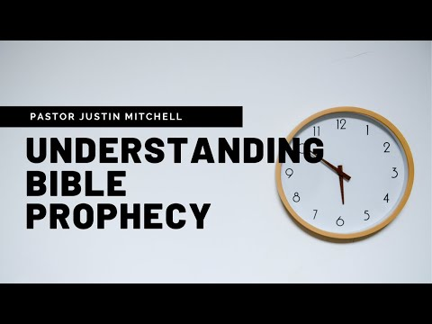 Understanding Bible Prophecy :: Pastor Justin Mitchell :: Turning Point Worship Center Live Stream
