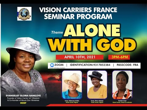 VISSION CARRIERS FRANCE  SEMINAR - ALONE WITH GOD!