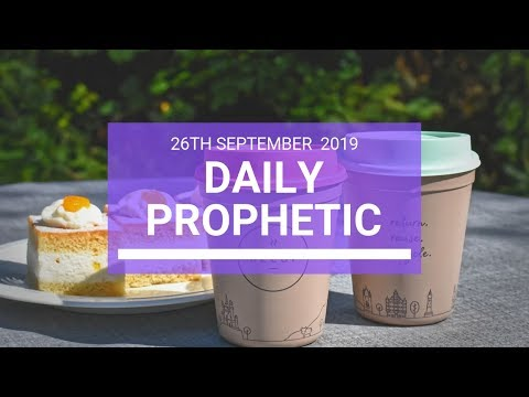 Daily Prophetic 26 September 2019   Word 3