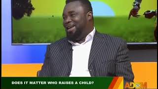 Does It Matter Who Raises A Child? - Badwam on Adom TV (9-7-19)