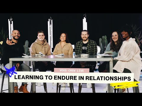 VOUS CREW LIVE  LEARNING TO ENDURE IN RELATIONSHIPS