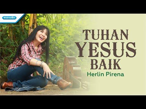 Tuhan Yesus Baik - Herlin Pirena (horizontal video lyric)