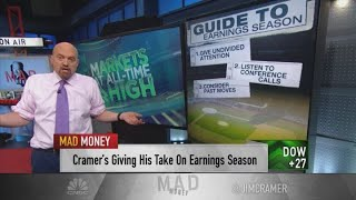 Cramer's guide to earnings season: Don't try to outsmart the system — it's 'always rough'