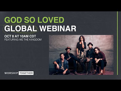 God So Loved (global webinar) // We The Kingdom