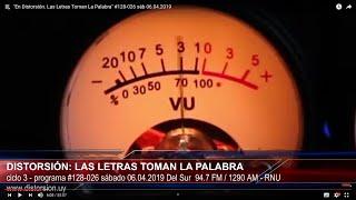 """""""En Distorsión. Las Letras Toman La Palabra"""" #128-026 sáb 06.04.2019"""