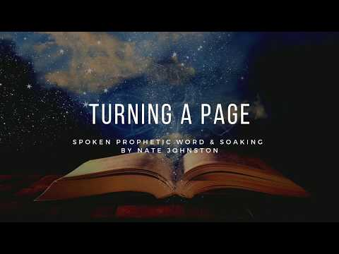 SPOKEN PROPHETIC WORD & SOAKING - TURNING A PAGE