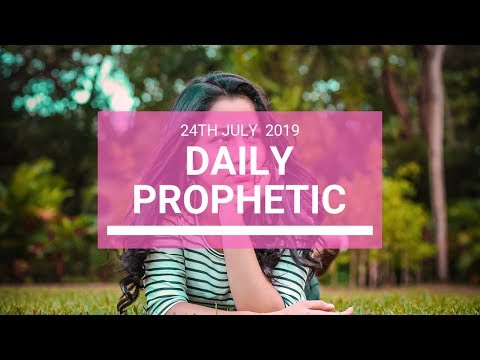 Daily Prophetic 24 July 2019 Word 5