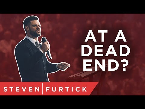 At A Dead End?  Pastor Steven Furtick