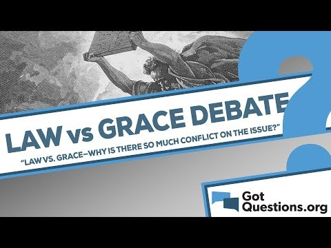 Law vs. gracewhy is there so much conflict among Christians on the issue?