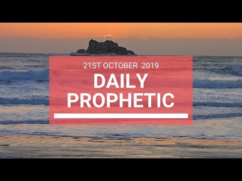 Daily Prophetic 21 October 2019 Word 6