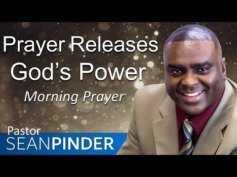 PRAYER RELEASES GOD'S POWER - MORNING PRAYER  PASTOR SEAN PINDER