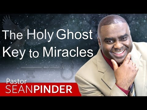 THE HOLY GHOST KEY TO MIRACLES - BIBLE PREACHING  PASTOR SEAN PINDER