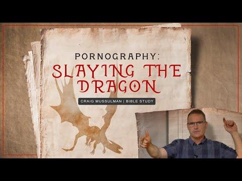 Pornography: Slaying The Dragon - Craig Mussulman