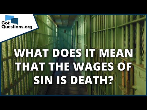 What does it mean that the wages of sin is death?  GotQuestions.org