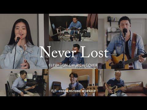 Never Lost (Elevation Church) - Bob Nathaniel  Cornerstone Worship