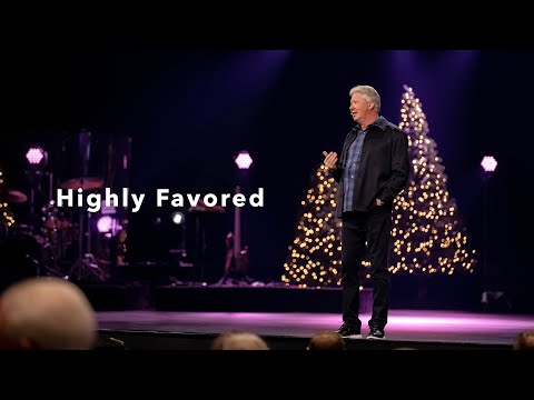 Highly Favored by Pastor Robert Morris  Gateway Church