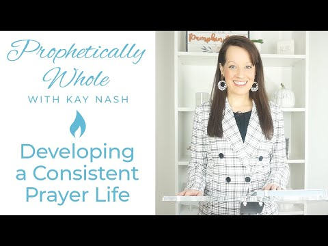 Prophetically Whole: Consistent Prayer Development