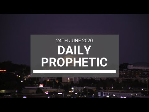 Daily Prophetic 24 June 2020 1 of 7