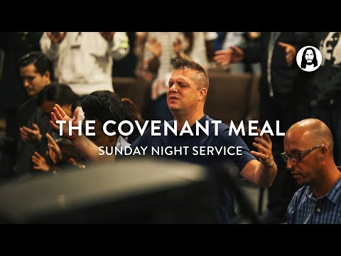 The Covenant Meal  Michael Koulianos  Sunday Night Service