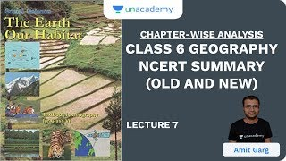 L7: Class 6 Geography NCERT Summary (Old and New) | Chapter-Wise Analysis | UPSC CSE/IAS 2020