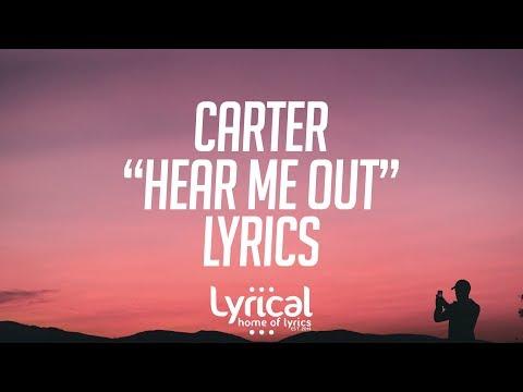 CaRter - Hear Me Out Lyrics - UCnQ9vhG-1cBieeqnyuZO-eQ