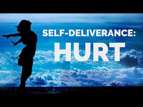 Deliverance from the Spirit of Hurt  Self-Deliverance Prayers