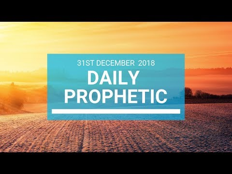 Dail Prophetic 31 December 2018