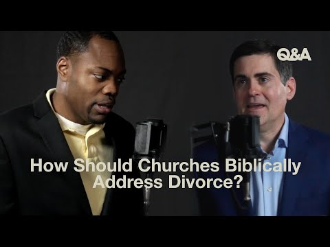 Mika Edmonson and Russell Moore  How Should Churches Biblically Address Divorce?  TGC Q&A