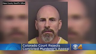 Colorado Court Rejects Convicted Murderer's Appeal