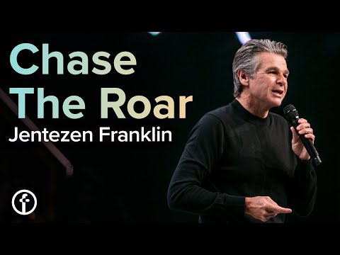 Chase the Roar  Jentezen Franklin