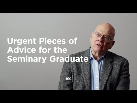 Urgent Pieces of Advice for the Seminary Graduate