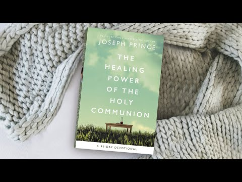 The Healing Power Of The Holy Communion: A 90-Day Devotional  Joseph Prince