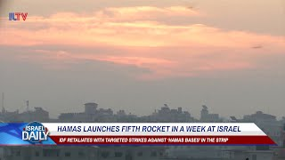 Hamas Launches Fifth Rocket In A Week At Israel - Your News From Israel